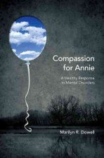 Compassion for Annie: A Healthy Response to Mental Disorders