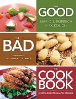 The Good, the Bad, the Cookbook: A Sinful Guide to Healthy Cooking