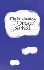 My Fascinating Dream Journal