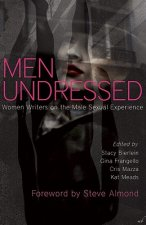 Men Undressed: Women Writers on the Male Sexual Experience