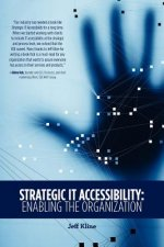 Strategic It Accessibility: Enabling the Organization