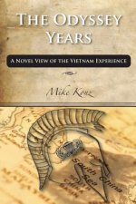 The Odyssey Years: A Novel View of the Vietnam Experience