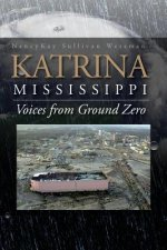 Katrina, Mississippi: Voices from Ground Zero