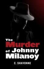 The Murder of Johnny Milanoy