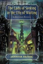 The Lady of Seeking in the City Of Waiting