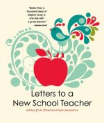 Letters to a New School Teacher: Advice from America's Best Educators