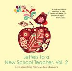 Letters to a New School Teacher, Vol. 2 More Advice from America's Best Educators: More Advice from America's Best Educators