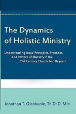 The Dynamics of Holistic Ministry