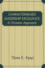 Character-Based Leadership Excellence a Christian Approach