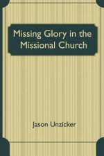 Missing Glory in the Missional Church