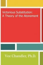 Victorious Substitution: A Theory of the Atonement