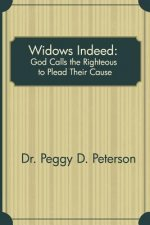 Widows Indeed: God Calls the Righteous to Plead Their Cause
