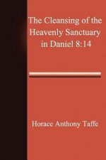 The Cleansing of the Heavenly Sanctuary in Daniel 8: 14