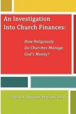 An Investigation Into Church Finances: How Religiously Do Churches Manage God's Money?