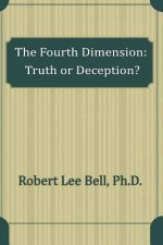 The Fourth Dimension: Truth or Deception?
