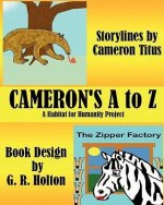Cameron's A to Z: A Habitat for Humanity Project