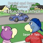 Daniel and Dana the Fatherless Dinos - A Heavenly Father