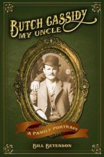 Butch Cassidy, My Uncle: A Family Portrait