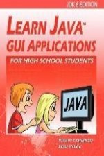 Learn Java GUI Applications for High School Students - Jdk6 Edition