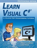 Learn Visual C# Professional Edition - A College Prep Programming Tutorial