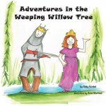 Adventures in the Weeping Willow Tree