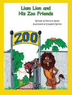 Liam Lion and His Zoo Friends