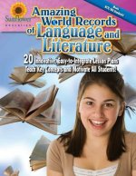 Amazing World Records of Language and Literature: 20 Innovative, Easy-To-Integrate Lesson Plans Teach Key Concepts and Motivate All Students!