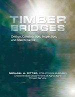 Timber Bridges: Design, Construction, Inspection, and Maintenance