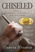 Chiseled: A Memoir of Identity, Duplicity, and Divine Wine