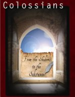 Colossians: From the Shadows to the Substance
