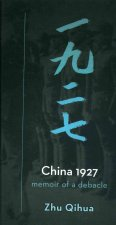 China 1927: Memoir of a Debacle