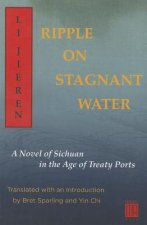 Ripples on Stagnant Water: A Novel of Sichuan in the Age of Treaty Ports