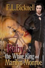Ruby, the White King, and Marilyn Monroe
