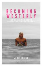 Becoming Westerly: Surf Legend Peter Drouyn's Transformation Into Westerly Windina