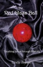 The Red Glass Ball: Touching Lives Through History