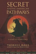 Secret Native American Pathways: Guide to Inner Peace