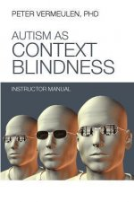 Autism as Context Blindness Instructor Manual