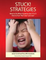 Stuck! Strategies; What to Do When Students Get Stuck: How to Turn