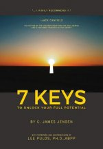 7 KEYS To Unlock Your Full Potential