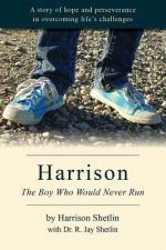 Harrison: The Boy Who Would Never Run