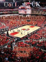 Uofl Vs UK College Basketball's No.1 Rivalry - Enough Said