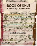 Book of Knut: A Novel by Knut Knudson