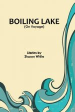 Boiling Lake (on Voyage): Short Stories