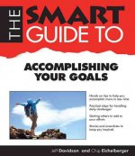 Smart Guide to Acomplishing Your Goals