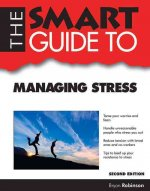 Smart Guide to Managing Stress - Second Edition