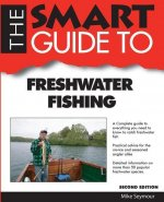 Smart Guide to Freshwater Fishing - Second Edition