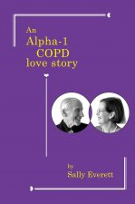 An Alpha-1 COPD Love Story