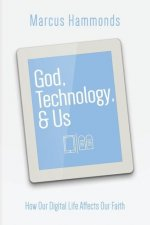 God, Technology, & Us