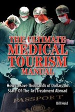 The Ultimate Medical Tourism Manual