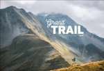 Grand Trail: A Journey to the Heart of Ultrarunning and Racing